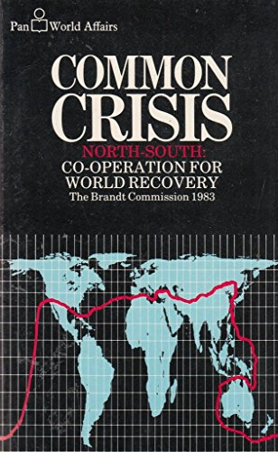 Common Crisis - North-South Co-operation for World Recovery: Brandt Commissio.