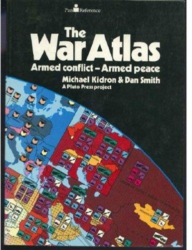 War Atlas Armed Conflict Armed Peace: Kidron, Michael
