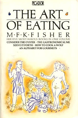 9780330281423: The Art of Eating (Picador Books)
