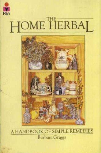 9780330281478: Home Herbal: A Handbook of Simple Remedies