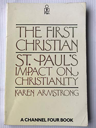 The First Christian: Saint Paul's Impact on Christianity: Armstrong, Karen