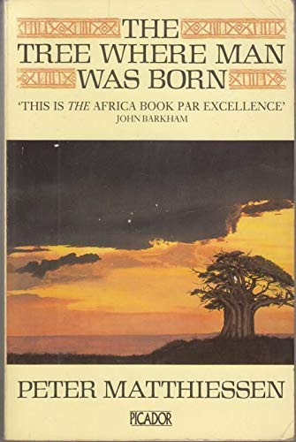 9780330281966: The Tree Where Man Was Born (Picador Books)