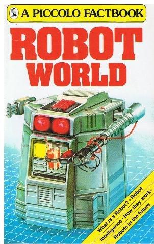 9780330282802: Robot World: Factbook (Piccolo Books)