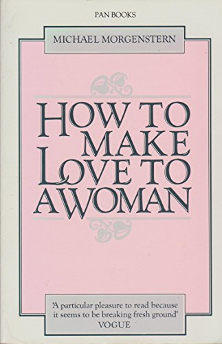 9780330282833: How to Make Love to a Woman
