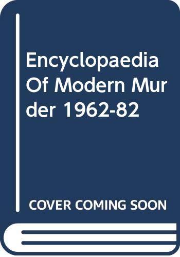 Encyclopaedia of Modern Murder 1962-1983: Colin Wilson, Donald