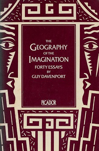 9780330284158: THE GEOGRAPHY OF THE IMAGINATION. Forty Essays.