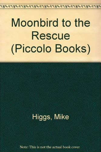 9780330284257: Moonbird to the Rescue (Piccolo Books)