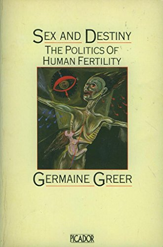 9780330285513: Sex and Destiny: Politics of Human Fertility (Picador Books)