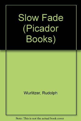9780330285629: Slow Fade (Picador Books)