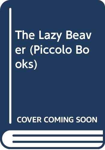 9780330285643: The Lazy Beaver (Piccolo Books)