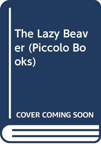 9780330285643: The Lazy Beaver (Piccolo Books)