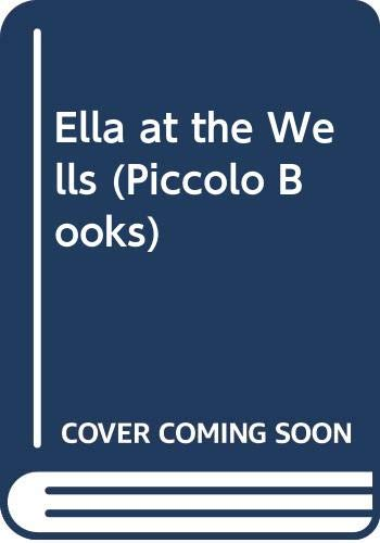 Ella at the Wells (Piccolo Books): Hill, Lorna