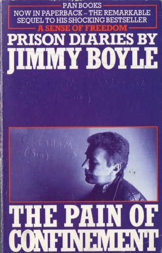 The Pain of Confinement : Prison Diaries: Boyle, Jimmy