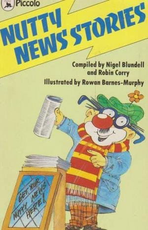 Nutty News Stories (Piccolo Books) (9780330286961) by Nigel Blundell; Robin Corry