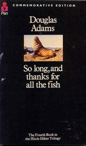 So Long, and Thanks for All the Fish: The Hitch Hiker's Guide to the Galaxy 4