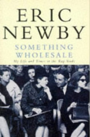 9780330287784: Something Wholesale: My Life and Times in the Rag Trade (Picador Books)