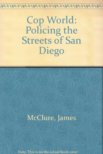 9780330288156: Cop World: Policing the Streets of San Diego