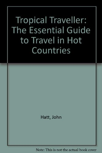 9780330288514: Tropical Traveller: The Essential Guide to Travel in Hot Countries