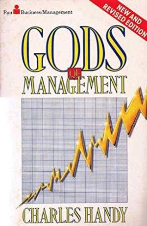 9780330288620: GODS OF MANAGEMENT: THE CHANGING WORK OF ORGANISATIONS
