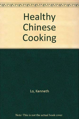 Kenneth Lo's Healthy Chinese Cooking