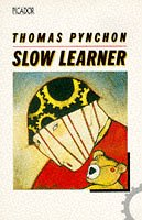 Slow Learner 9780330289405 Thomas Pynchon's literary career was launched not with the release of his widely acclaimed first novel,  V.,   but with the publication in literary magazines of the five stories collected here. In his introduction to  Slow Learner  the author reviews his early work with disarming candor and recalls the American cultural landscape of the early post-Beat era in which the stories were written.  Time  magazine described this introductory essay as  Pynchon's first public gesture toward autobiography.