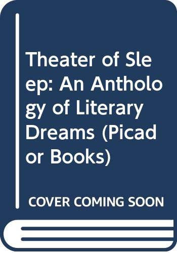 9780330289467: Theatre of Sleep: Anthology of Literary Dreams (Picador Books)