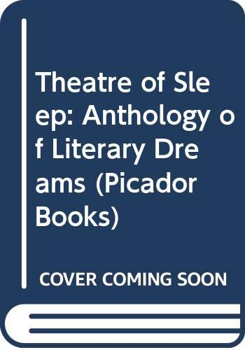 Theatre of Sleep: Anthology of Literary Dreams (Picador Books)