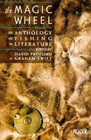 9780330290722: The Magic Wheel: Anthology of Fishing in Literature