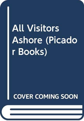 9780330291446: All Visitors Ashore