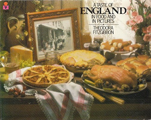 A Taste of England: In Food and in Pictures: Theodora FitzGibbon