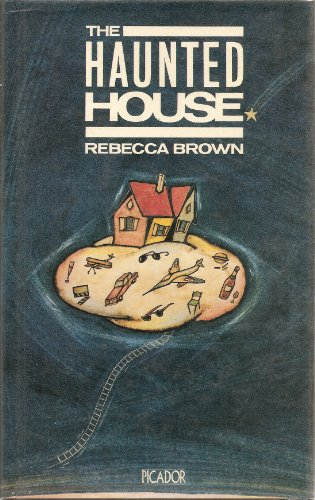 The Haunted House (Picador Books) (9780330291750) by Rebecca Brown