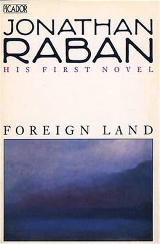 Foreign Land: Raban, Jonathan