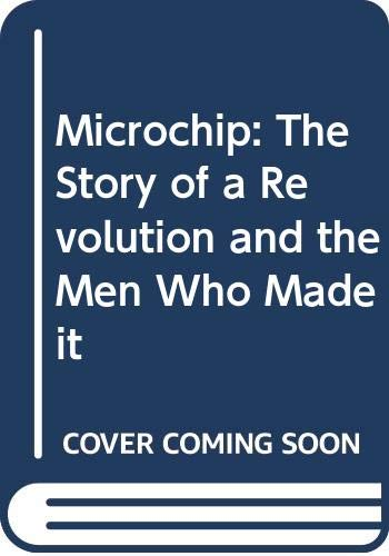 9780330293389: Microchip: The Story of a Revolution and the Men Who Made it