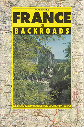 France on Backroads: The Motorist's Guide to: Pan Editorial Department