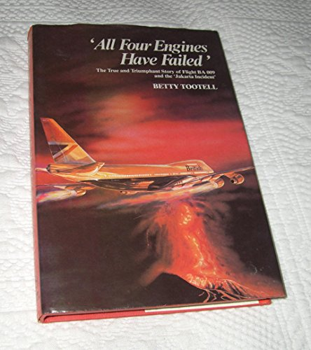9780330294928: All Four Engines Have Failed: True and Triumphant Story of Flight BA 009 and the Jakarta Incident