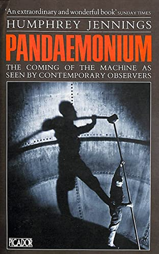 9780330295086: Pandaemonium, 1660-1886: Coming of the Machine as Seen by Contemporary Observers (Picador Books)
