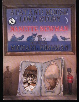 A Cat and Mouse Love Story (Piccolo Books) (9780330295260) by Michael Foreman; Nanette Newman