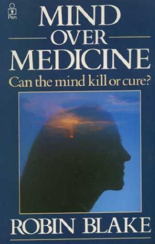 Mind over Medicine: Can the Mind Kill or Cure?