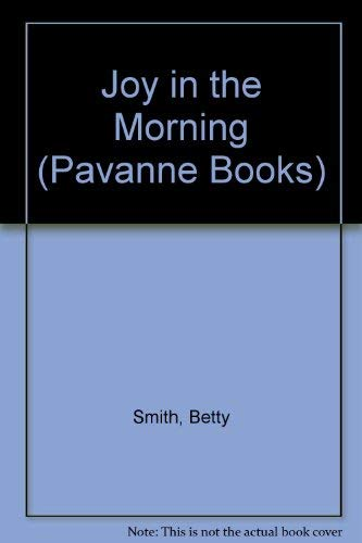 an analysis of betty smiths joy in the morning Download and read joy in the morning by betty smith joy in the morning by a summary of joy in the morning by betty smith an analysis of ancient greece.