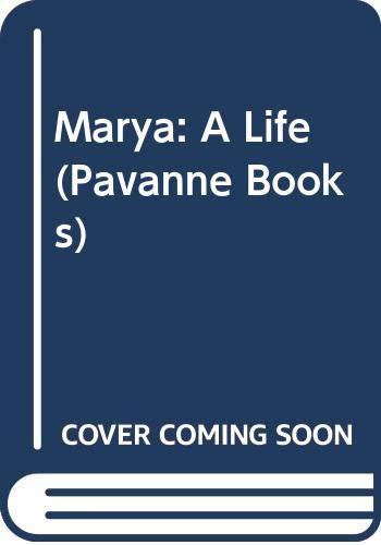 9780330295888: Marya: A Life (Pavanne Books)