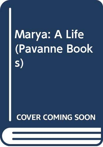 9780330295888: Marya: A Life (Pavanne Books)