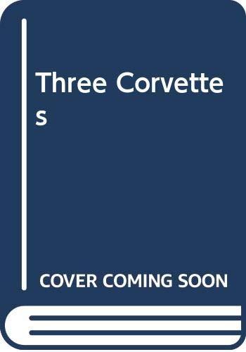 9780330295925: Three Corvettes