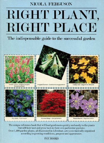 9780330296564: Right Plant, Right Place: Over 1400 Selected Plants for Every Situation in the Garden