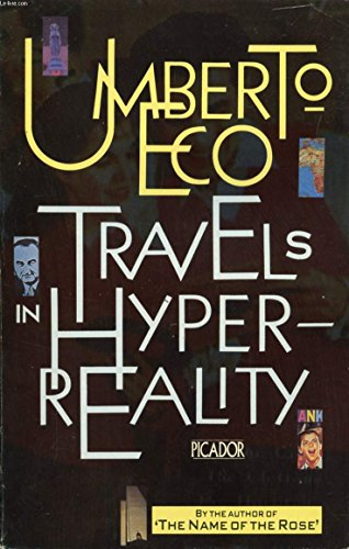 Travels In Hyperreality (Picador Books) (0330296671) by Umberto Eco