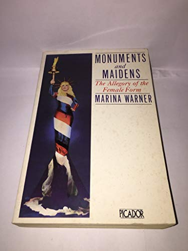 9780330296755: Monuments and Maidens: The Allegory of the Female Form (Picador Books)
