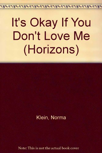 9780330297028: It's Okay If You Don't Love Me (Horizons)