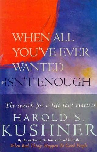 When All You've Ever Wanted Isn't Enough (A Pan Self-discovery Title): Kushner, Harold S.