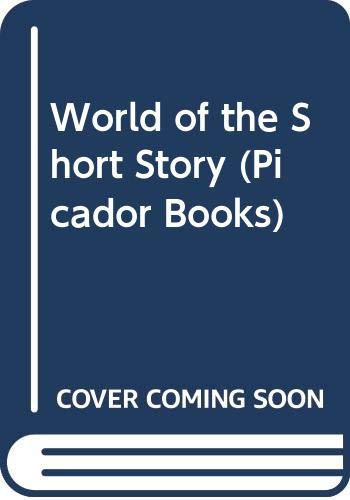 9780330297172: World of the Short Story (Picador Books)