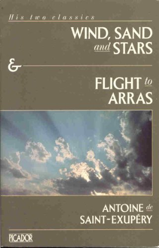 Wind, Sand and Stars and Flight to: Saint-Exupery, Antoine de