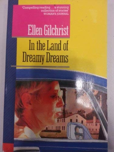 In the Land of Dreamy Dreams (Pavanne Books): Gilchrist, Ellen
